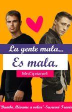 La Gente Mala es Mala. by chic4lunar_