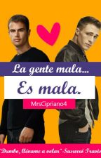 La Gente Mala es Mala. by MrsDallas-04