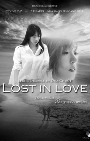 LOST IN LOVE [SERIES DRABBLE-TaeNy]