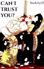 Can I trust you? (sasunaru) by itsokAy33
