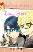 Adrienette's Love Story  by marinette_ladybug_