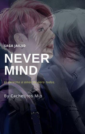 """Saga Jailed: """"NEVER MIND"""" (4ta temporada) (JiKook)"""