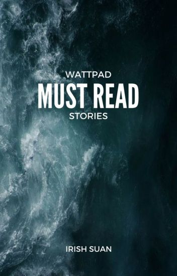 Wattpad Must Read Stories