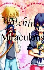Watching Miraculous by Berrijin
