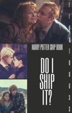 Do I Ship It? (Harry Potter)  by FidoTheDog33
