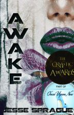 Awake (#Onceuponnow) by JesseSprague