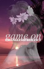 GAME ON (A N.H Story) by TrianglesOfRomance