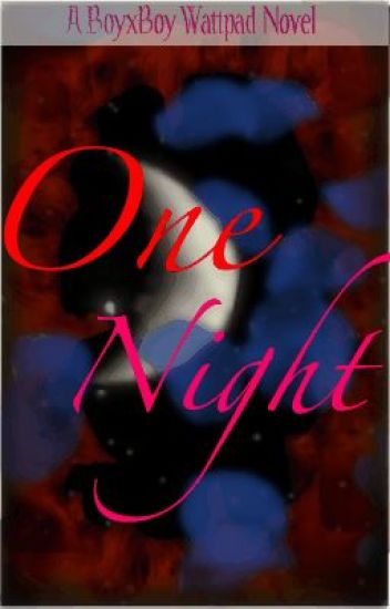 One Night (BoyxBoy) [On Hold]