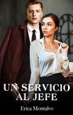 Un servicio al jefe by ericamontalvoco