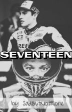 Seventeen (A Valentino Rossi/Marc Marquez Fanfic) by SadButNotAlone
