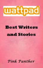 Best Wattpad Writers and Stories by pinkpanther1042016