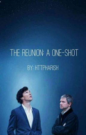 The Reunion ( One-shot ) by httpharish