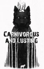 Carnivorous and Lusting by Metato