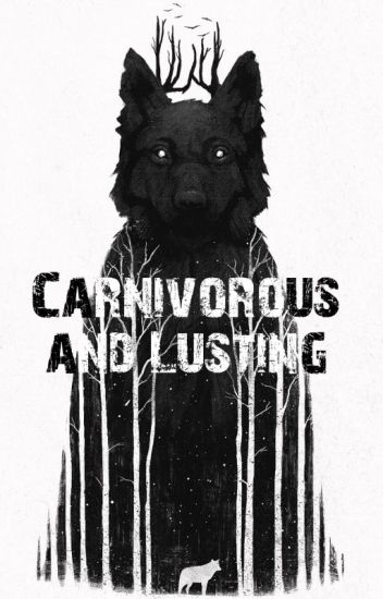 Carnivorous and Lusting
