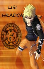 Naruto: Lisi Władca by AsunaQ1295