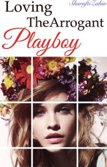 Loving the arrogant playboy