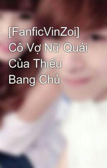 [FanficVinZoi] Cô Vợ Băng Giá Của Thiếu Bang Chủ
