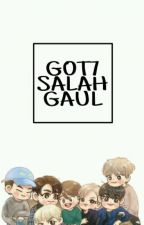 Got7 Salah Gaul by DianNofiana