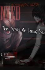 The Scars of Loving You (Jeff The Killer x Reader) [BOOK 2] by XxCreepyGirl123xX