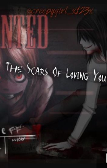 The Scars of Loving You (Jeff The Killer X Reader) [BOOK 2]
