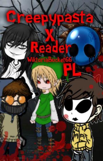 Creepypasta X Reader PL