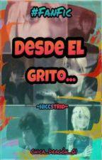 Desde El Grito... by ChicaDragon01