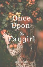 Once Upon A Fangirl by MonsterFiffy