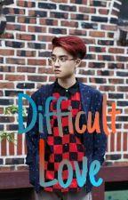 Difficult Love by nova_nadifah48
