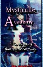 Mysticalle Academy (Struggles of the Substitute Mage) by Jm_yours15