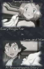 Everything's Fair in Love and War - An Amourshipping story by Fennekinlover18