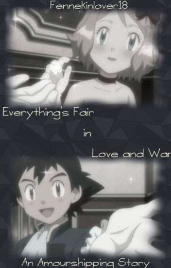 Everything's Fair in Love and War - An Amourshipping story