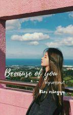 Because Of You - Ķïm Mïňğýů✔ by Kudaniel-kang