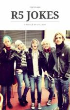 ♡R5/Every Fandom Jokes♡ by GottaLoveRossLynch