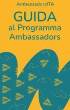 Guida al Programma Ambassadors by AmbassadorsITA
