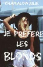 Je Préfère Les Blonds by ChamalowJulie