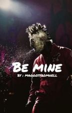Be Mine *Slipknot fanfiction* by maggotfromhell