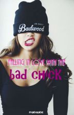 Falling Inlove With The BAD CHICK by GheanShenz