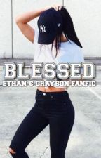 Blessed // Ethan And Grayson Dolan Fanfiction by _butfirstpizza