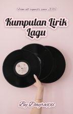 #1 Kumpulan Lirik Lagu  by Dayraxxi