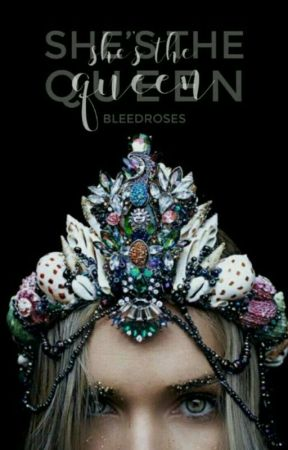 She's the Queen by bleedroses