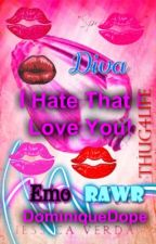 I Hate That I Love You ( A MB- YN Love Story) by Princetons_Heartt