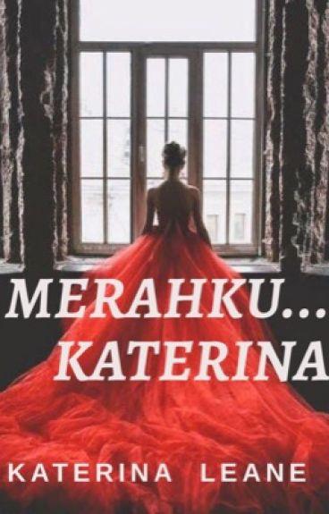 Merahku...Katerina