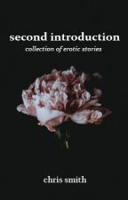 SECOND INTRODUCTION: Anthology of Erotic Short Stories by ChrisRantingsOfaGirl