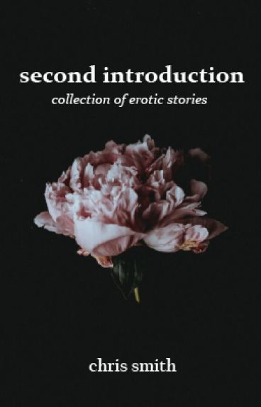 SECOND INTRODUCTION: Anthology of Erotic Short Stories