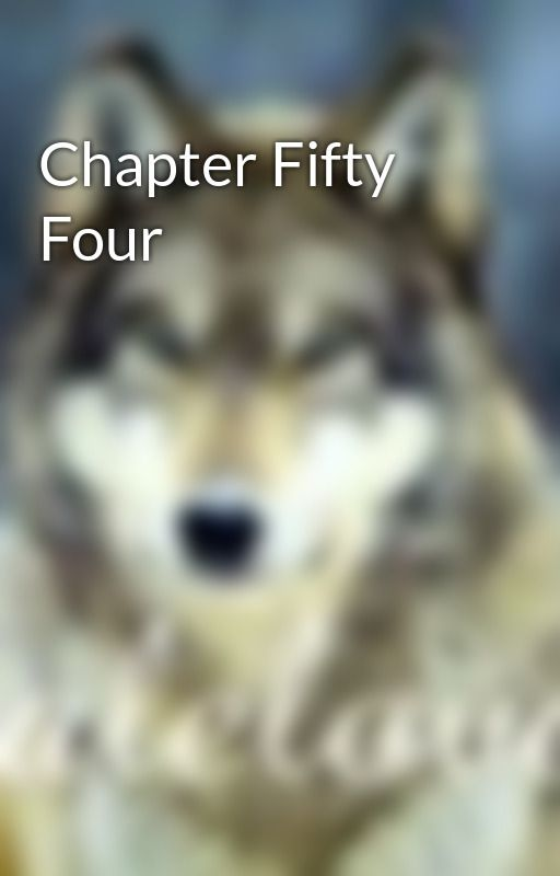 Chapter Fifty Four by talelover