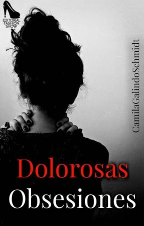 Dolorosas Obsesiones  by KAGS89