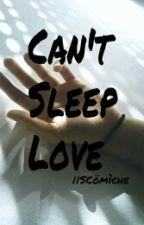 Can't Sleep Love   Scömíche by CantSleepLovePTX