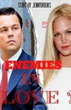 Enemies in.....Love? by JennyBrooks