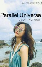 Parallel Universe | Jeon Wonwoo by michellessi