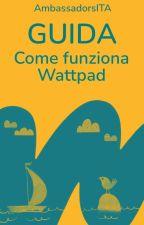 Come funziona Wattpad by AmbassadorsITA